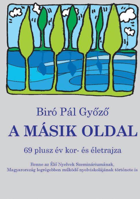 A MÁSIK OLDAL - 69 PLUSZ ÉV KOR- ÉS ÉLETRAJZA