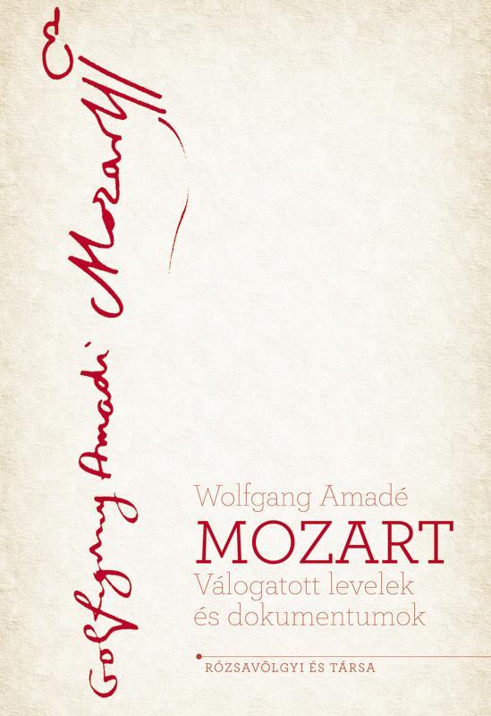 Wolfgang Amadé Mozart: Válogatott levelek és dokumentumok