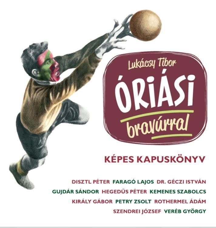 LUKÁCSY TIBOR - ÓRIÁSI BRAVÚRRAL - KÉPES KAPUSKÖNYV