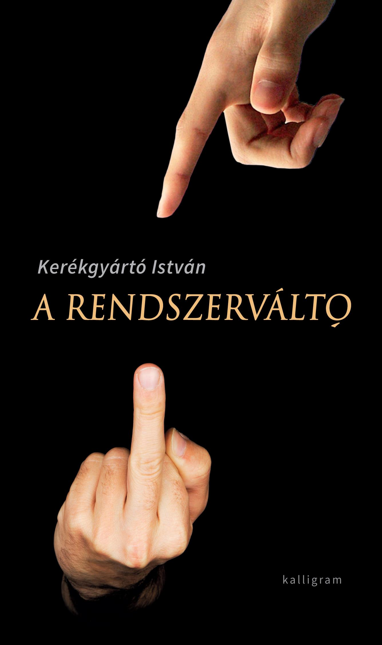 KERÉKGYÁRTÓ ISTVÁN - A RENDSZERVÁLTÓ