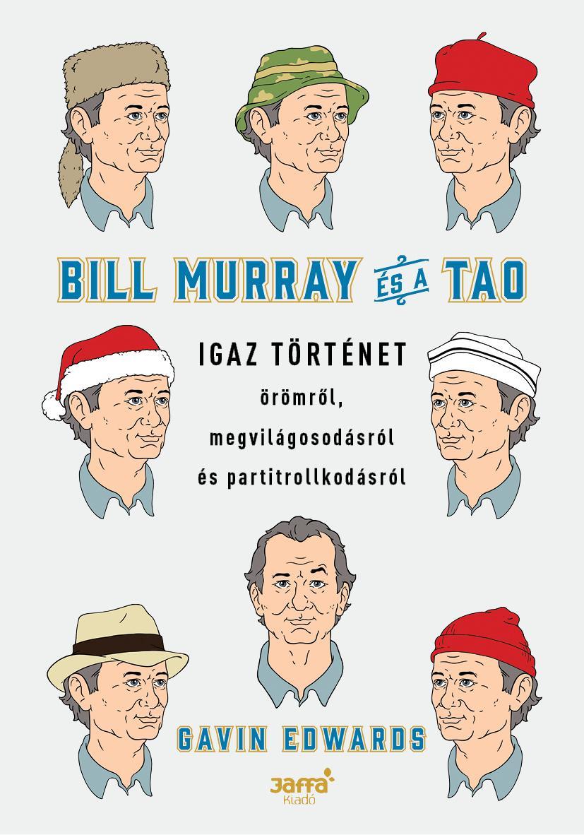 EDWARDS, GAVIN - BILL MURRAY ÉS A TAO