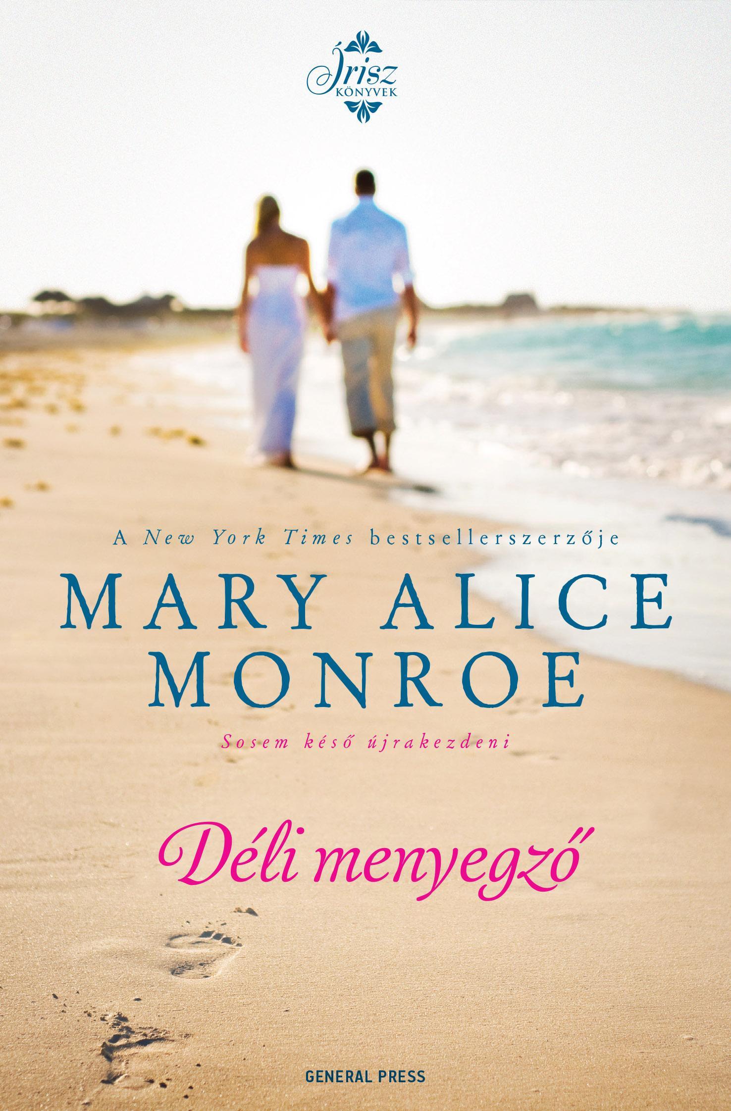 MONROE, MARY ALICE - DÉLI MENYEGZŐ