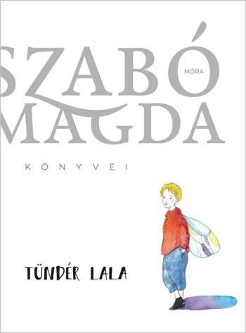 TÜNDÉR LALA - SZABÓ MAGDA KÖNYVEI