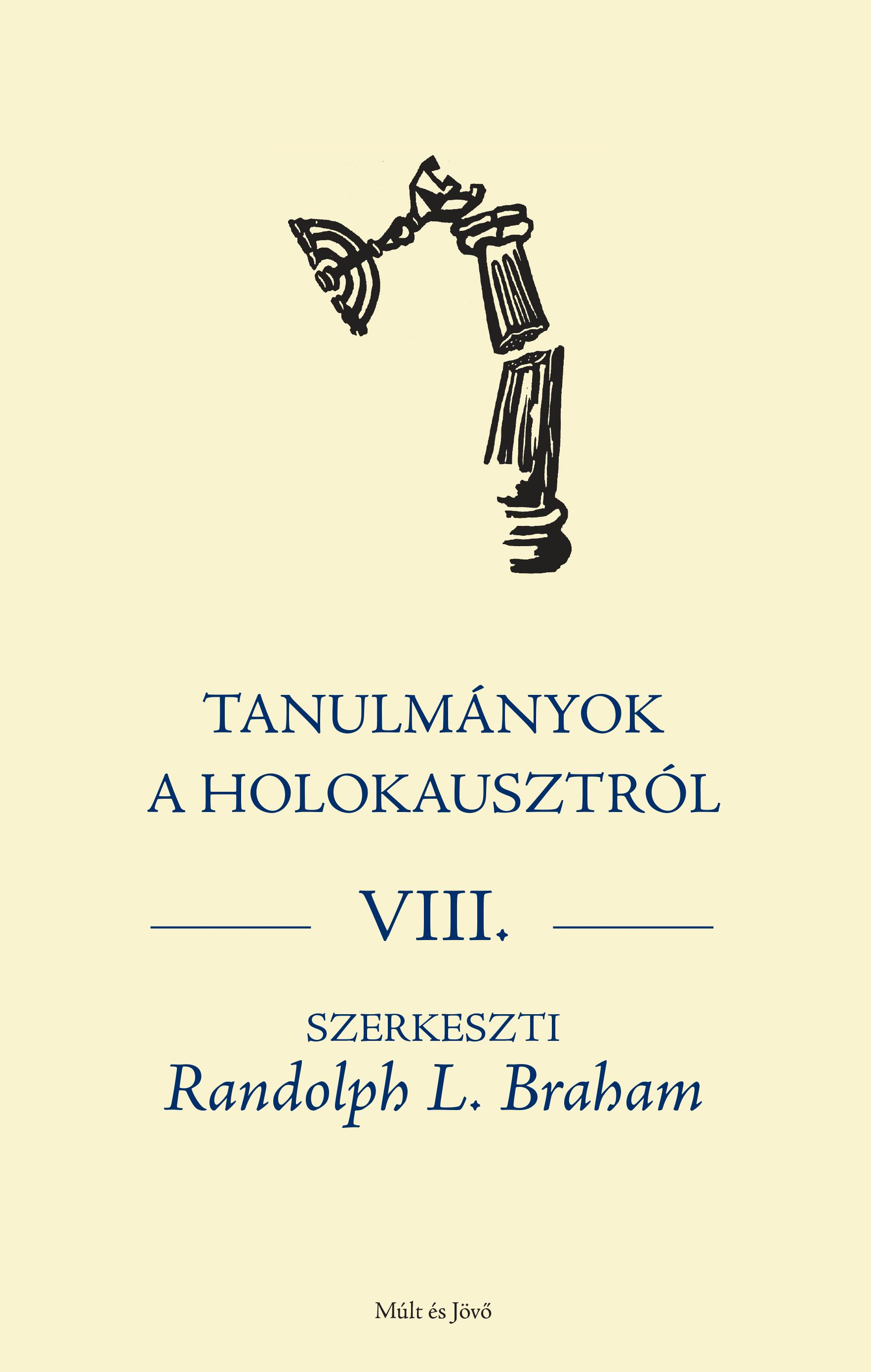 TANULMÁNYOK A HOLOKAUSZTRÓL VIII.