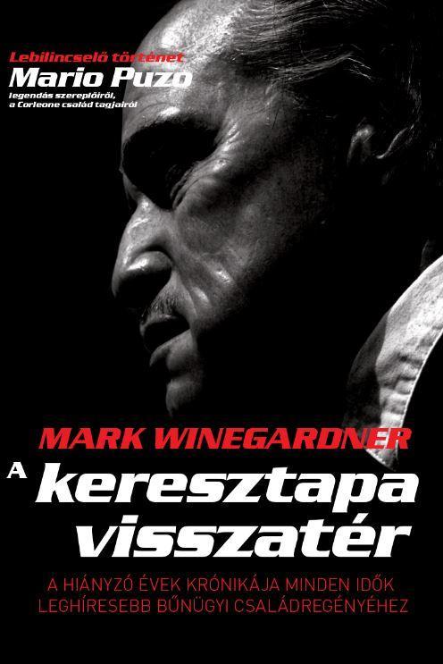 WINEGARDNER, MARK - A KERESZTAPA VISSZATÉR - ÚJ