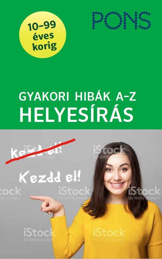 GYAKORI HIBÁK A-Z - HELYESÍRÁS (ÍGY KERÜLD EL ŐKET!) PONS