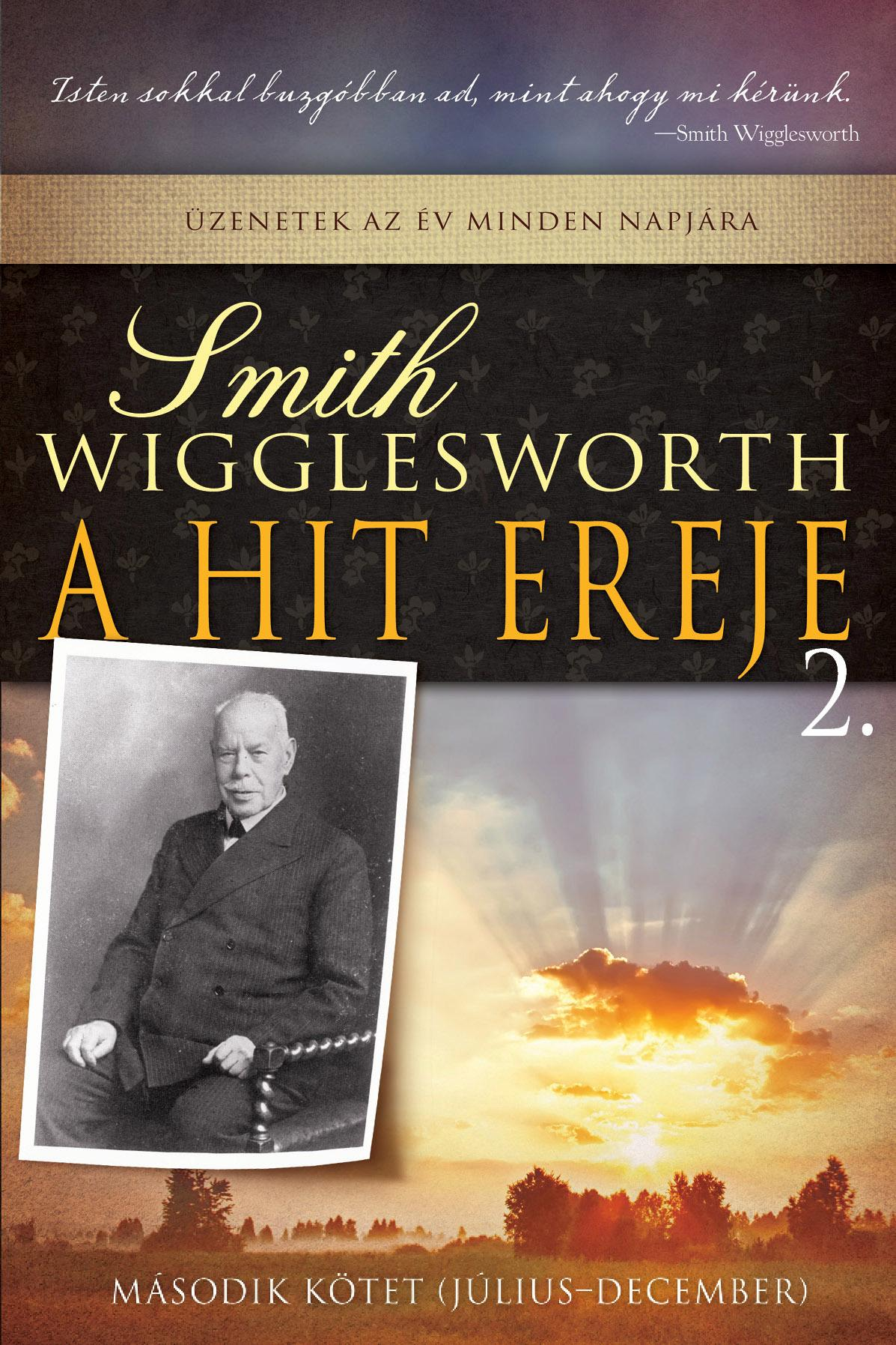 WIGGLESWORTH, SMITH - A HIT EREJE 2.