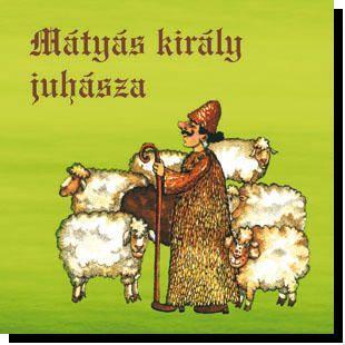 - - MÁTYÁS KIRÁLY JUHÁSZA - CD -