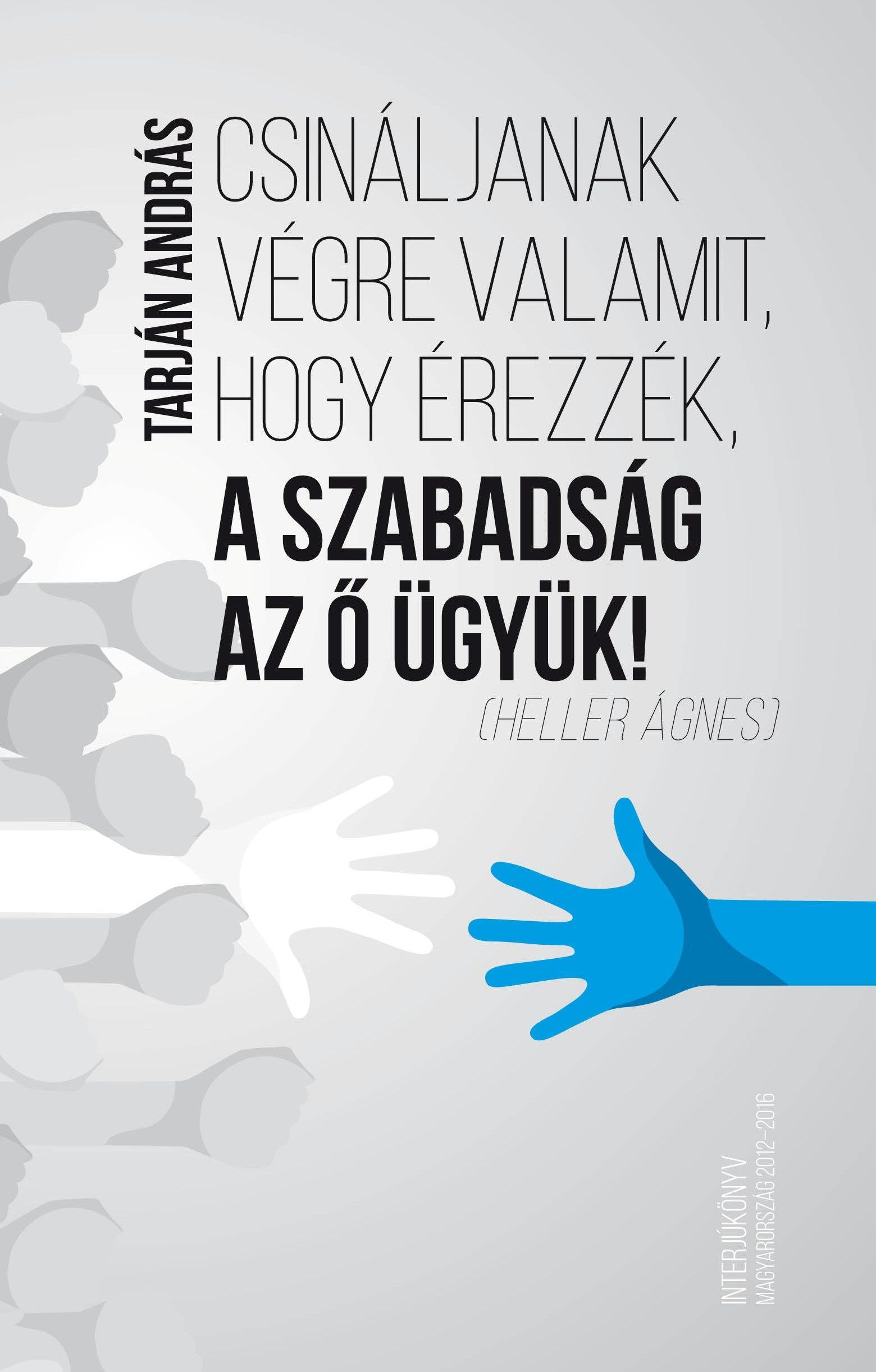 CSINÁLJANAK VÉGRE VALAMIT, HOGY ÉREZZÉK, A SZABADSÁG AZ Ő ÜGYÜK! - ÜKH 2017