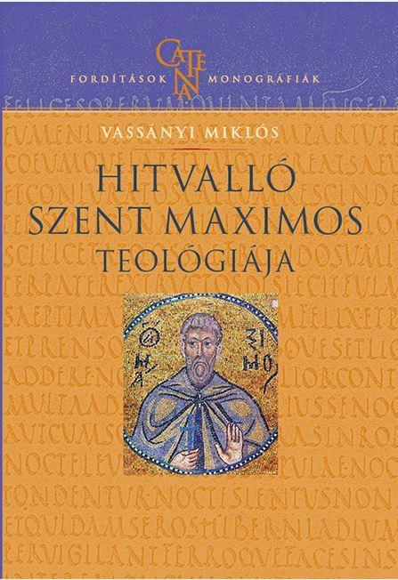 HITVALLÓ SZENT MAXIMOS TEOLÓGIÁJA