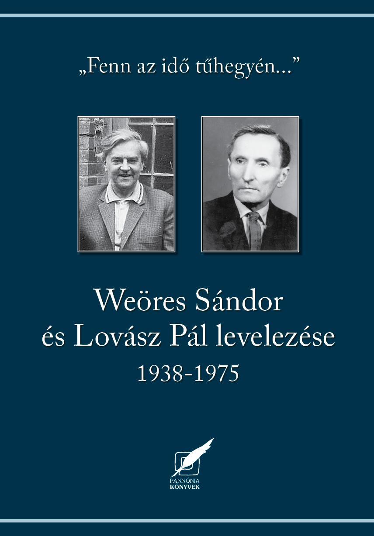 - - WEÖRES SÁNDOR ÉS LOVÁSZ PÁL LEVELEZÉSE 1938-1975