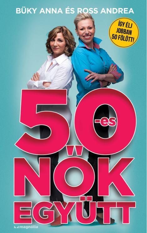 BÜKY ANNA & ROSS ANDREA - 50-ES NŐK EGYÜTT