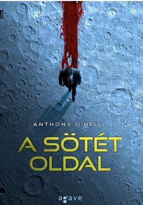 O'NEILL, ANTHONY - A SÖTÉT OLDAL