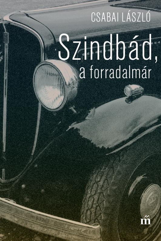 SZINDBÁD, A FORRADALMÁR - ÜKH 2017