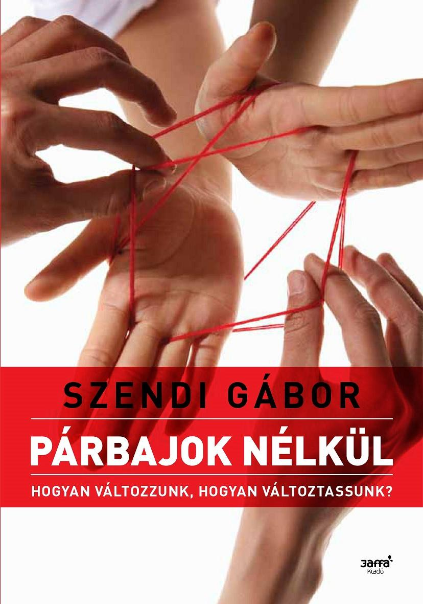 PÁRBAJOK NÉLKÜL - 2. JAVÍTOTT KIADÁS!
