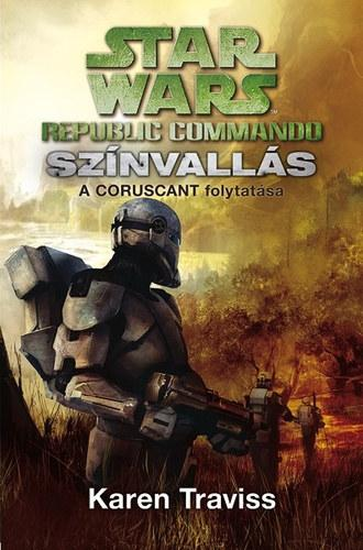 TRAVISS, KAREN - STAR WARS - REPUBLIC COMMANDO: SZÍNVALLÁS