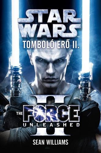 WILLIAMS, SEAN - STAR WARS - THE FORCE UNLEASHED: TOMBOLÓ ERŐ II.