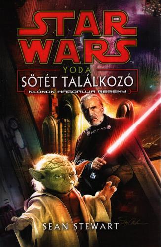STEWART, SEAN - STAR WARS - YODA: SÖTÉT TALÁLKOZÓ