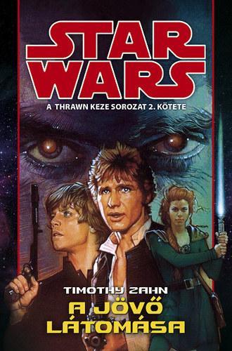 STAR WARS - A JÖVÕ LÁTOMÁSA (A THRAWN KEZE 2.)