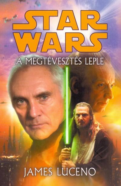 LUCENO, JAMES - STAR WARS - A MEGTÉVESZTÉS LEPLE