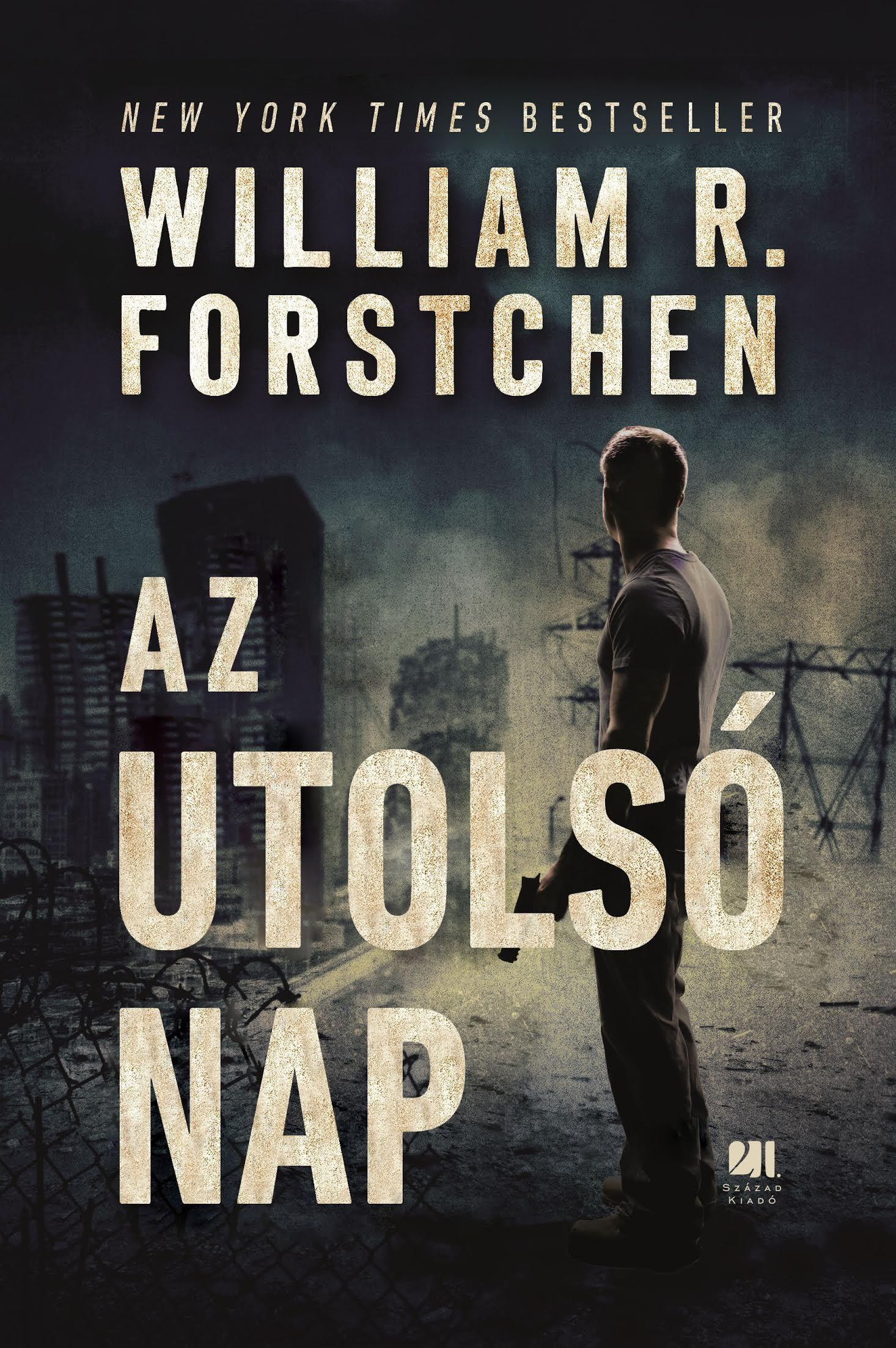 FORSTCHEN, WILLIAM R. - AZ UTOLSÓ NAP