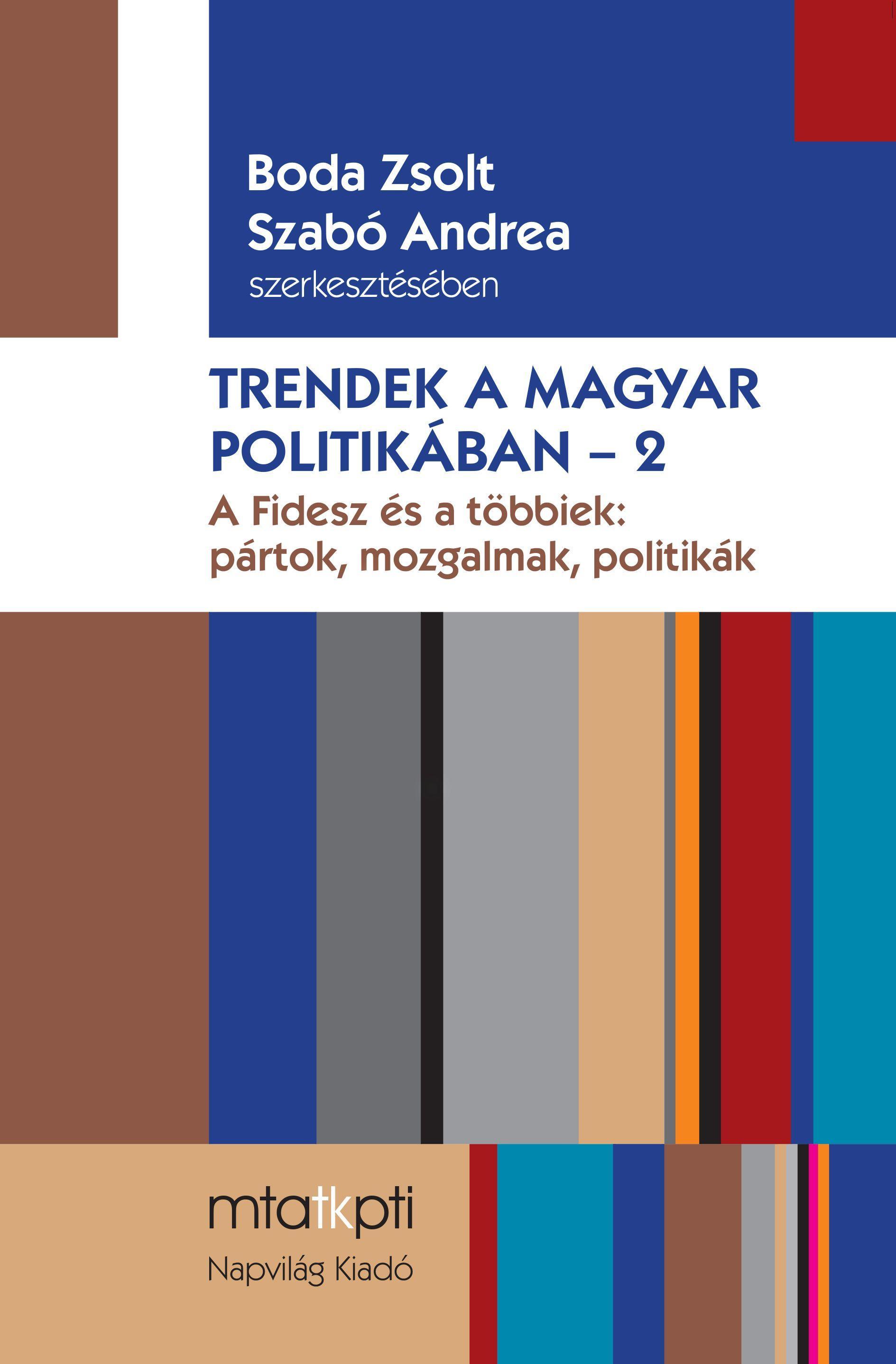 - TRENDEK A MAGYAR POLITIKÁBAN 2. - ÜKH 2017