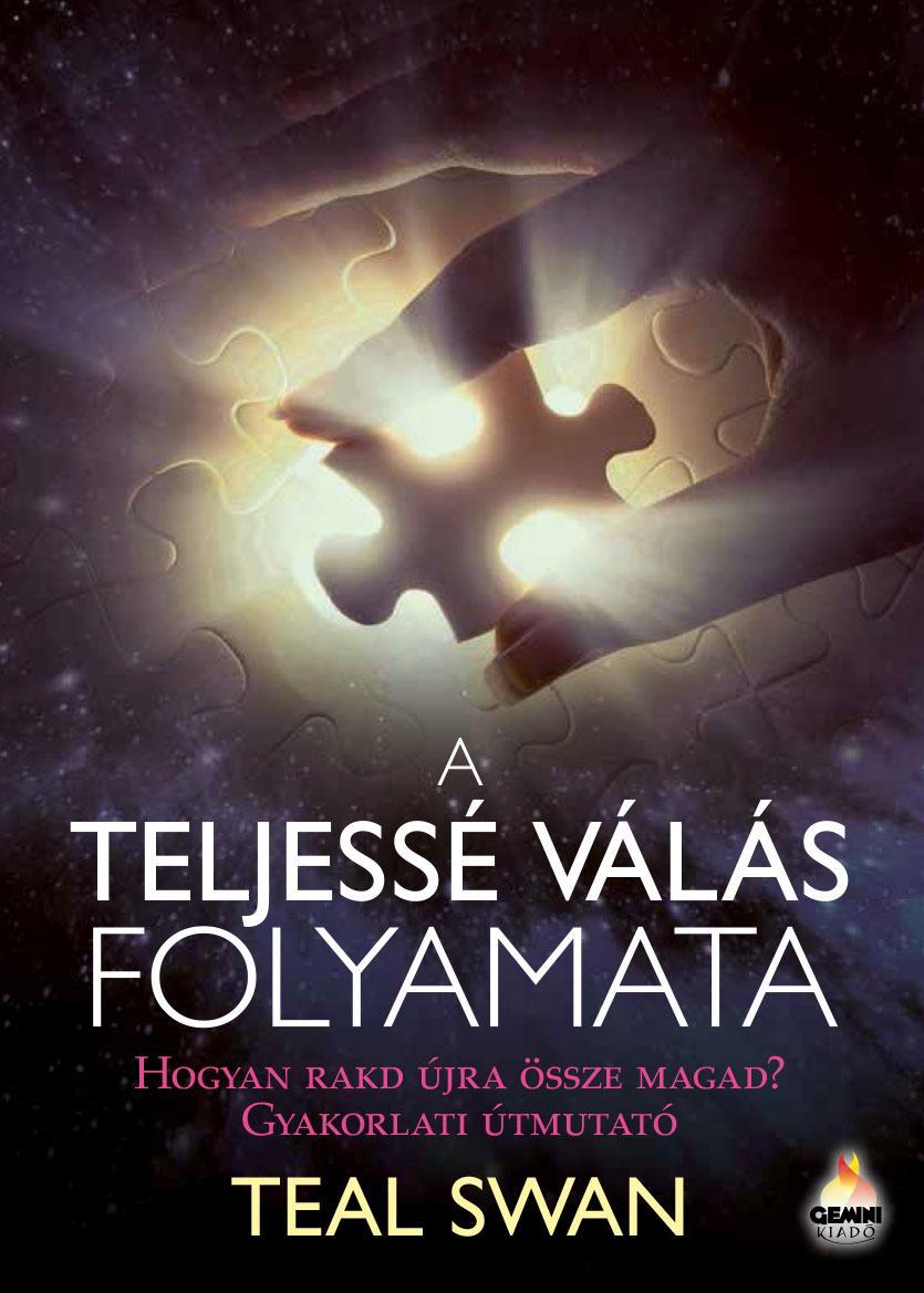SWAN, TEAL - A TELJESSÉ VÁLÁS FOLYAMATA