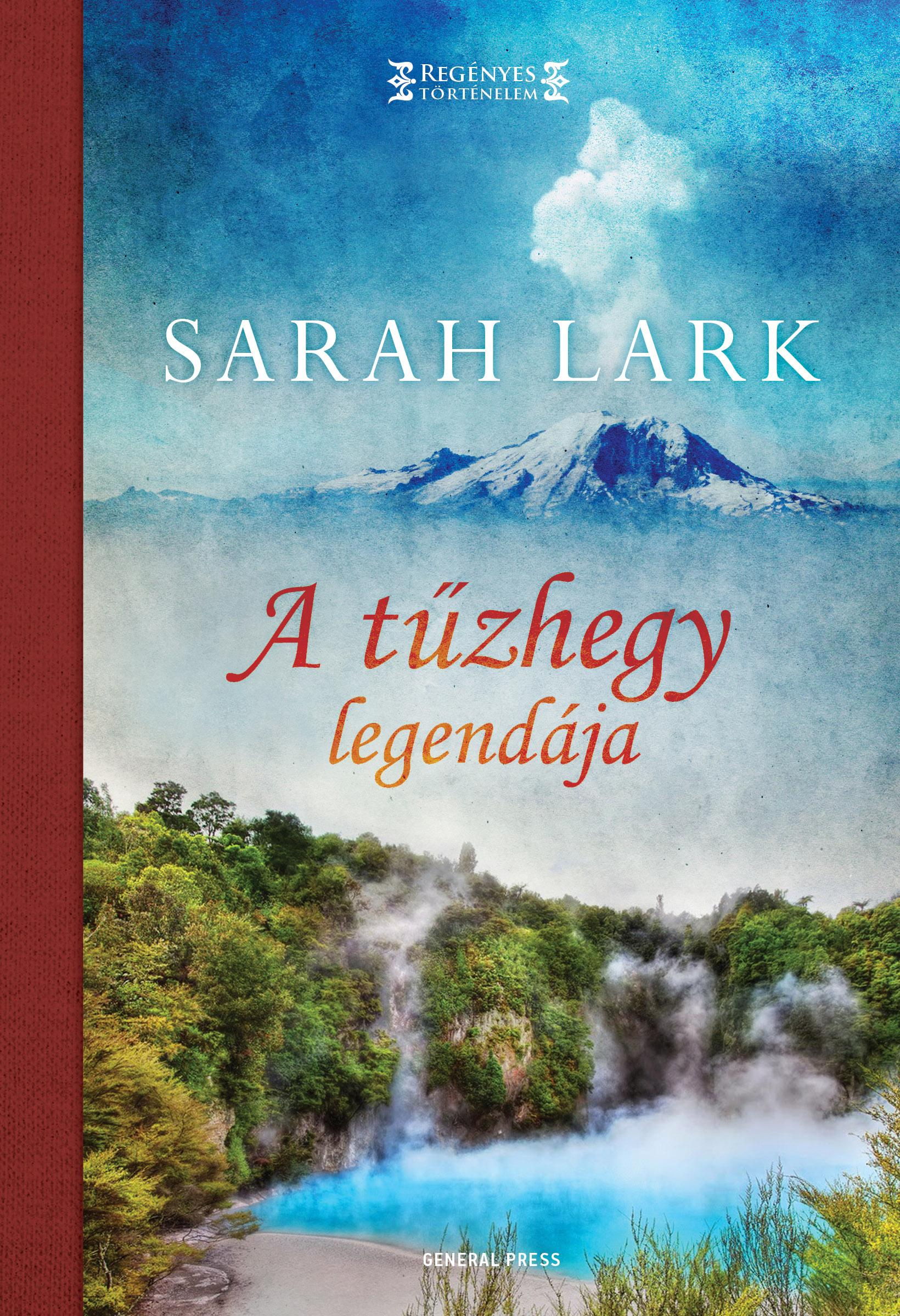 LARK, SARAH - A TŰZHEGY LEGENDÁJA