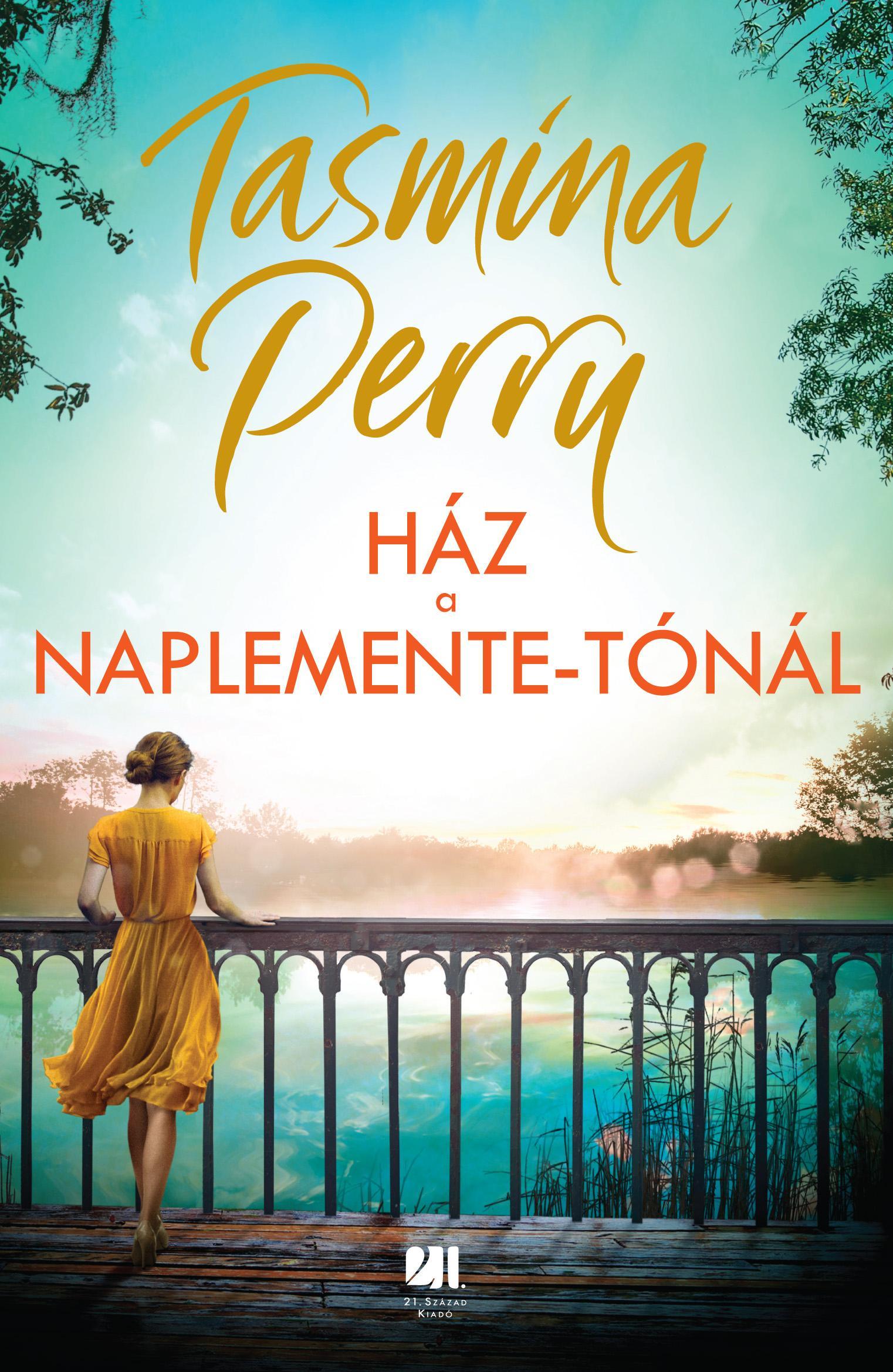 TASMINA PERRY - HÁZ A NAPLEMENTE-TÓNÁL