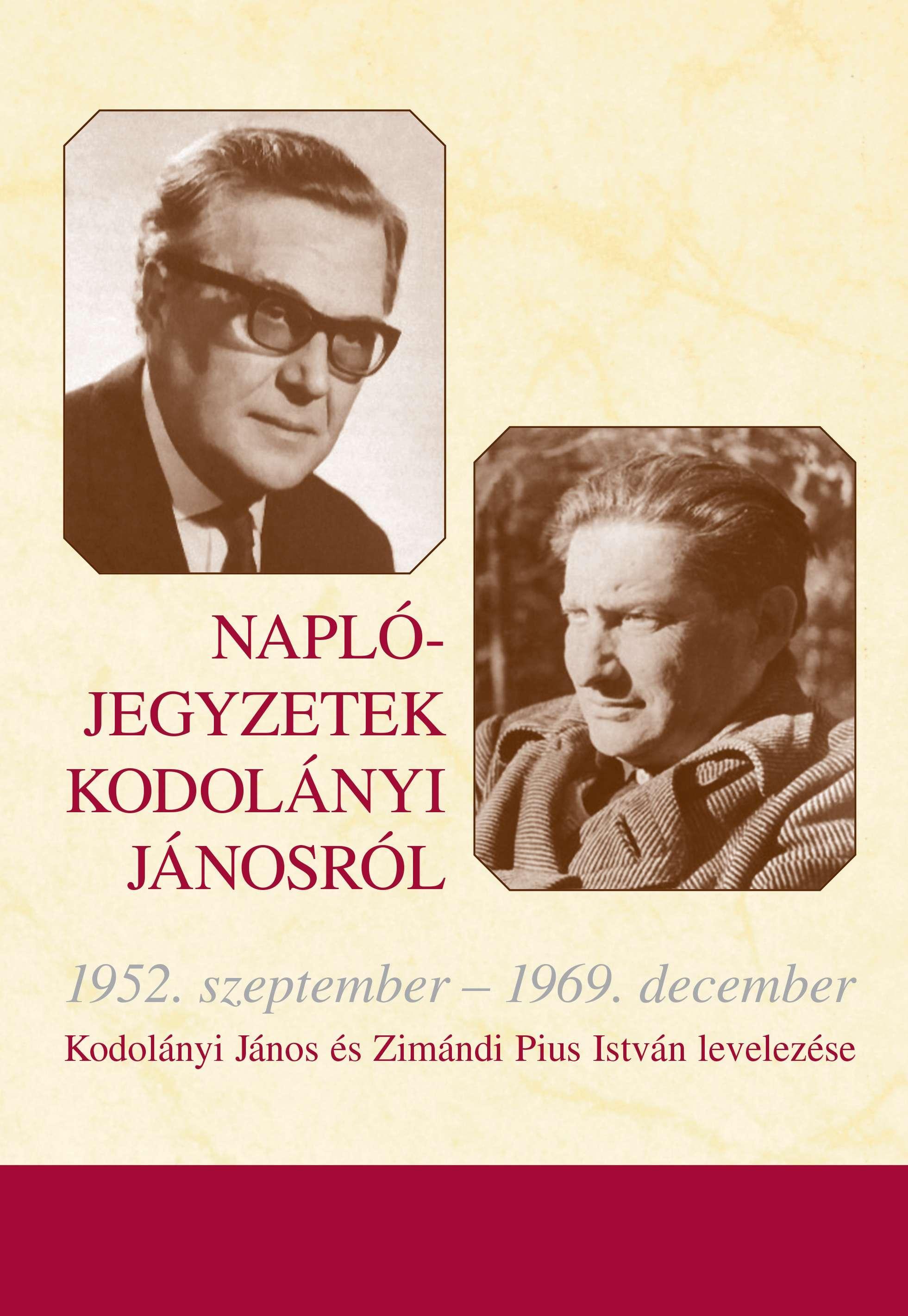 NAPLÓJEGYZETEK KODOLÁNYI JÁNOSRÓL - 1952. SZEPTEMBER - 1969. DECEMBER