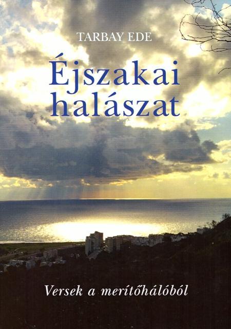 ÉJSZAKAI HALÁSZAT - VERSEK A MERÍTŐHÁLÓBÓL - ÜKH 2017