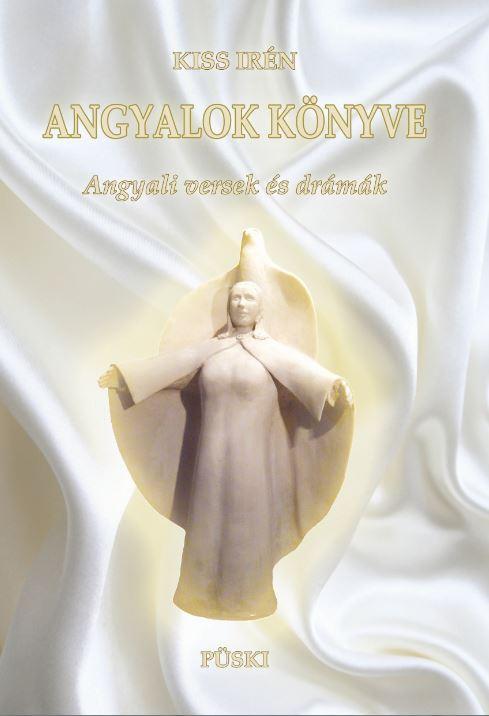 ANGYALOK KÖNYVE - ANGYALI VERSEK ÉS DRÁMÁK - ÜKH 2017