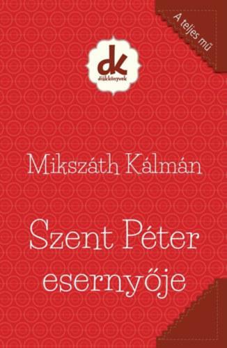 SZENT PÉTER ESERNYŐJE - DIÁKKÖNYVEK (A TELJES MŰ)