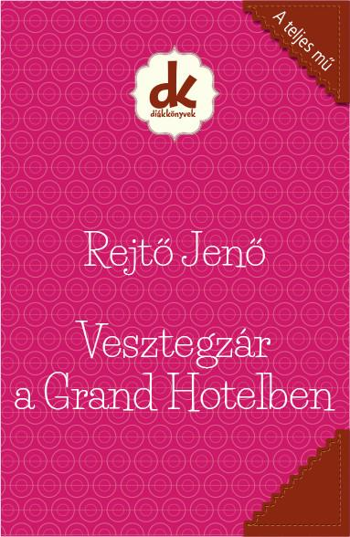 VESZTEGZÁR A GRAND HOTELBEN - DIÁKKÖNYVEK (A TELJES MŰ)