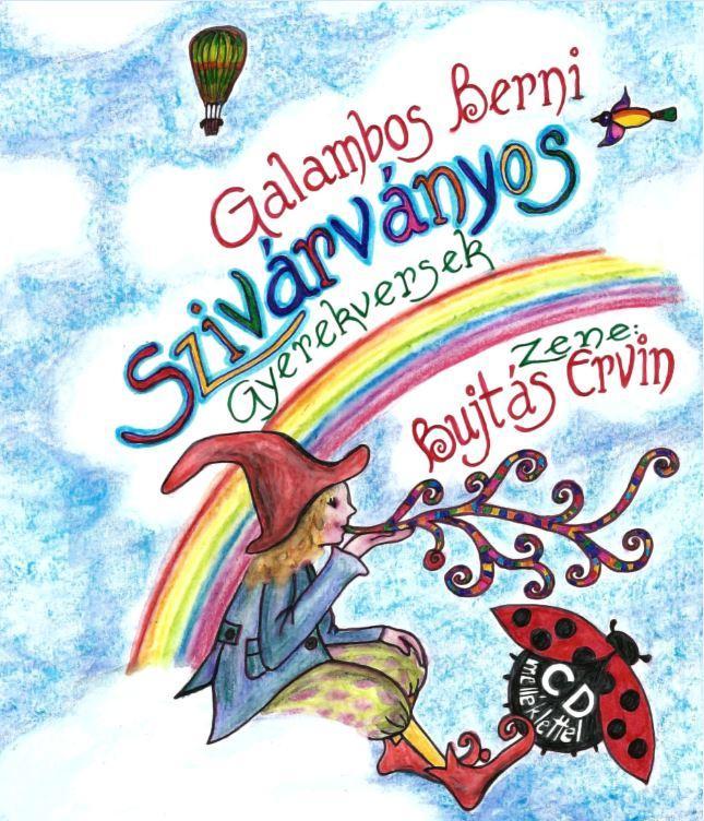 SZIVÁRVÁNYOS - GYEREKVERSEK - CD MELLÉKLETTEL