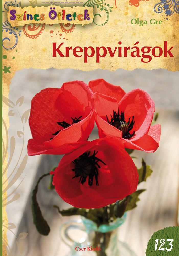 GRE, OLGA - KREPPVIRÁGOK - SZÍNES ÖTLETEK 123.
