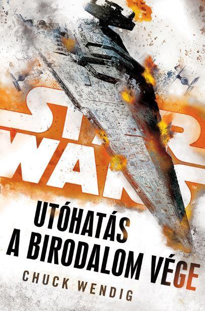 WENDIG, CHUCK - STAR WARS - UTÓHATÁS - A BIRODALOM VÉGE