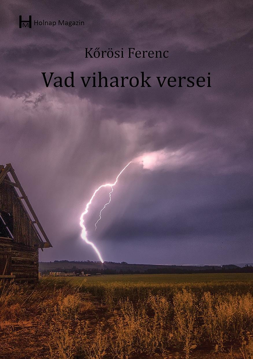 KŐRÖSI FERENC - VAD VIHAROK VERSEI