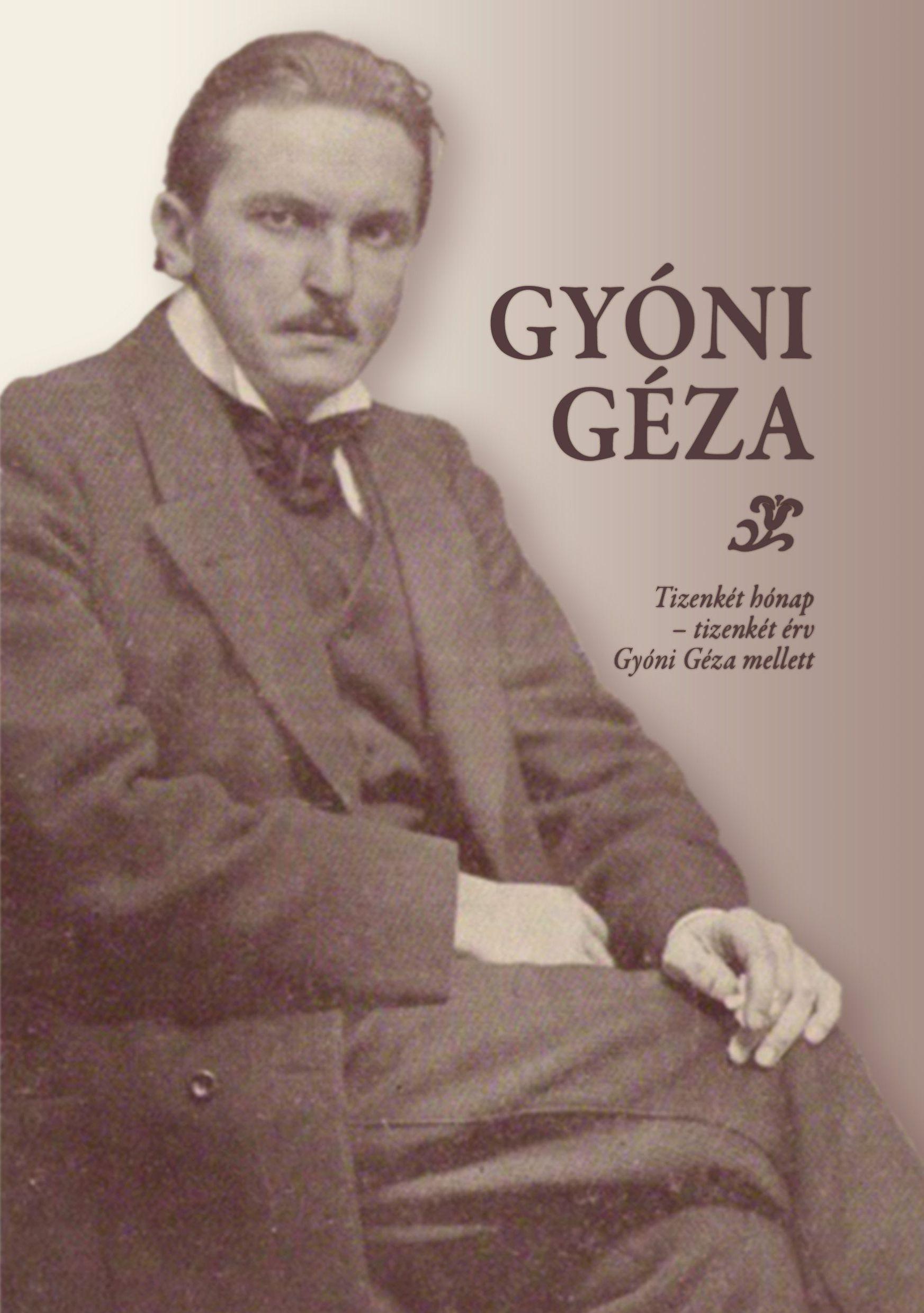 GYÓNI GÉZA - TIZENKÉT HÓNAP... - ÜKH 2017