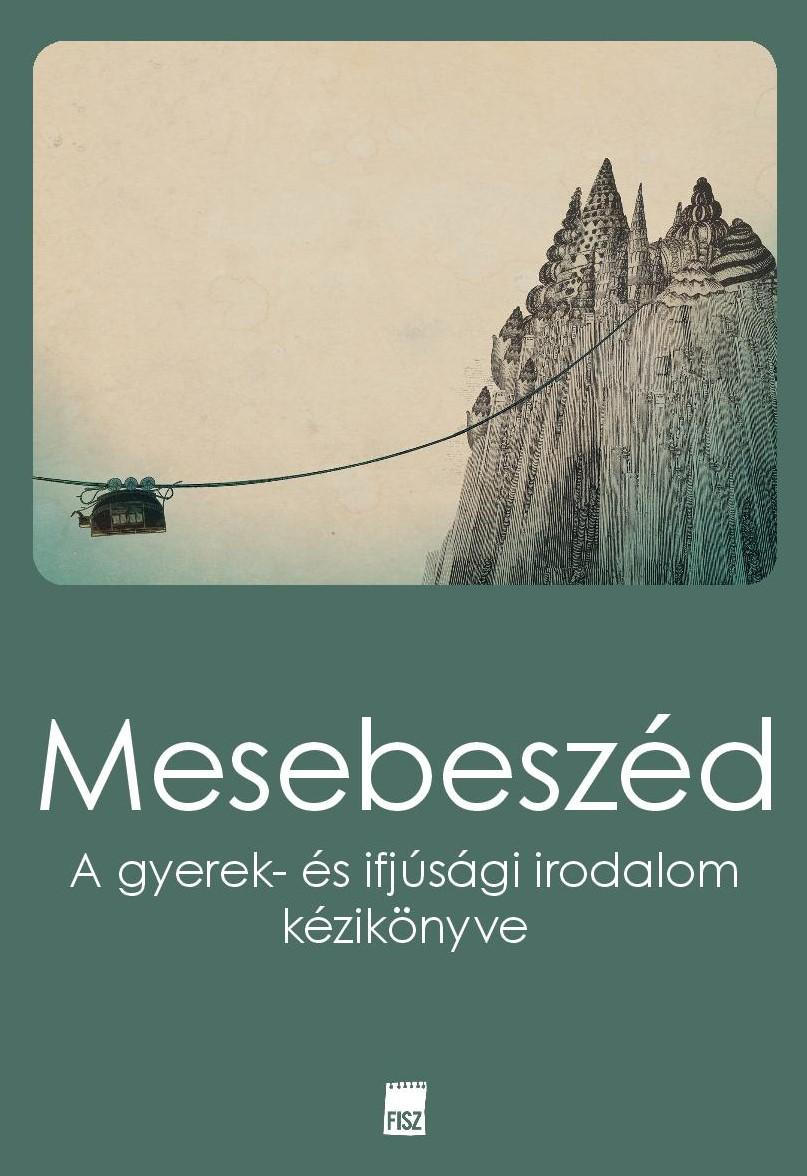 MESEBESZÉD -  A GYEREK- ÉS IFJÚSÁGI IRODALOM KÉZIKÖNYVE