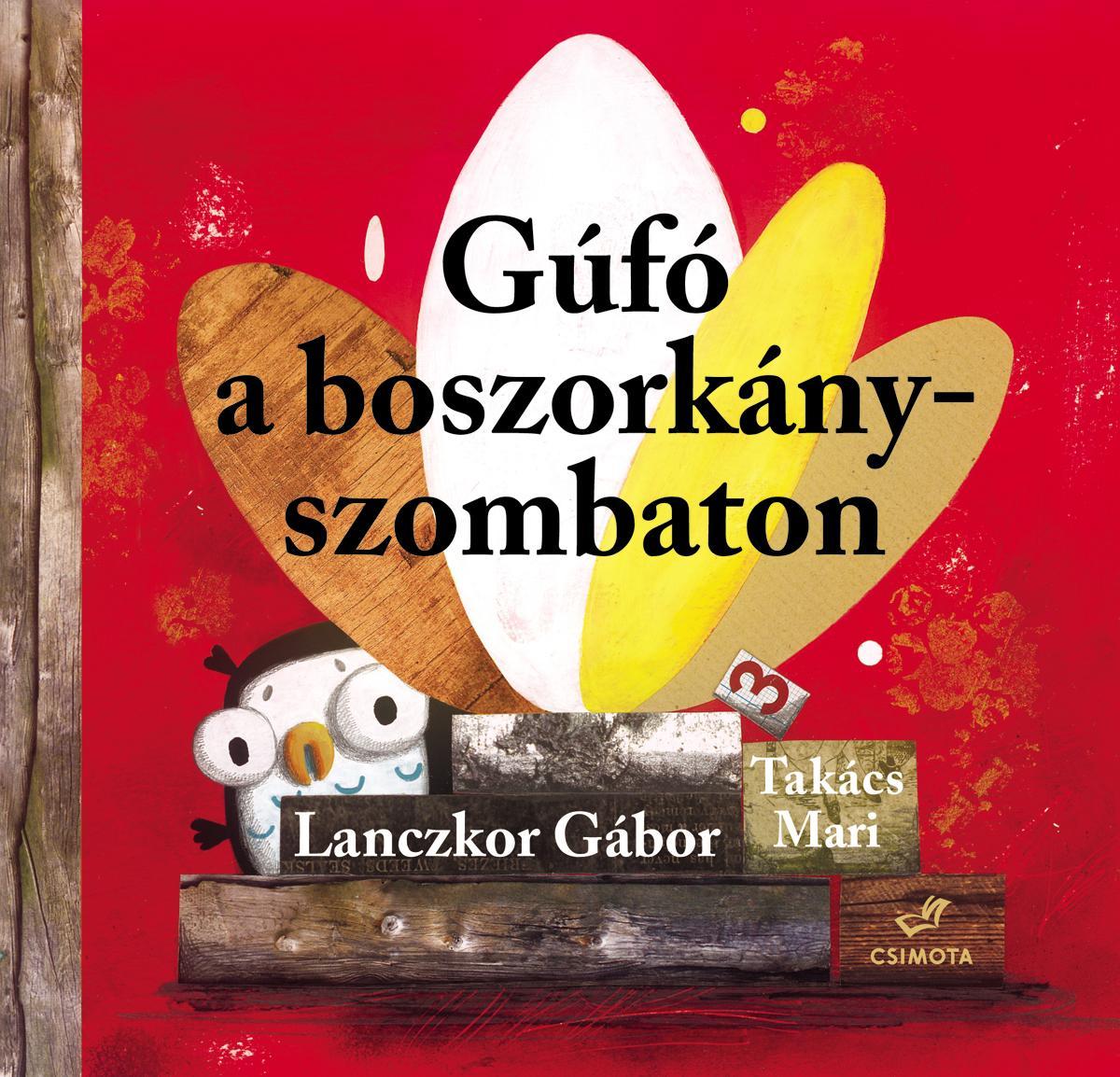 LANCZKOR GÁBOR - TAKÁCS MARI - GÚFÓ A BOSZORKÁNYSZOMBATON - ÜKH-2017