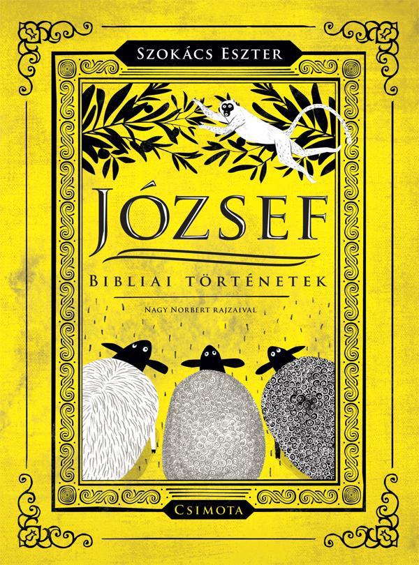 JÓZSEF - BIBLIAI TÖRTÉNETEK - ÜKH-2017