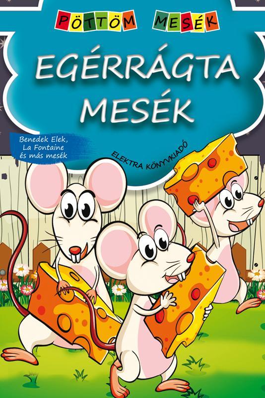 - - EGÉRRÁGTA MESÉK - PÖTTÖM MESÉK