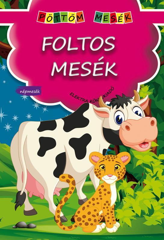 FOLTOS MESÉK - PÖTTÖM MESÉK