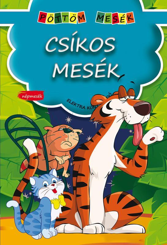 - - CSÍKOS MESÉK - PÖTTÖM MESÉK