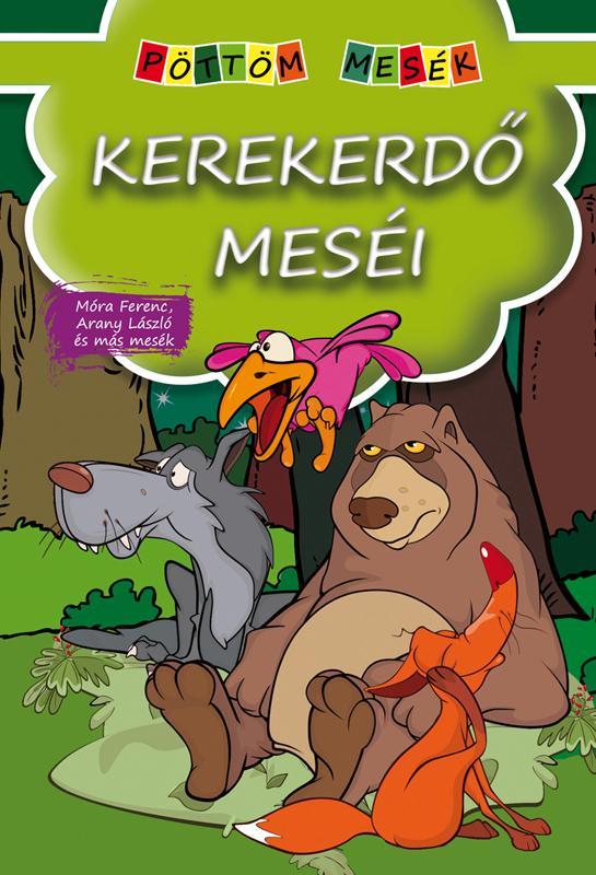 - - KEREKERDŐ MESÉI - PÖTTÖM MESÉK