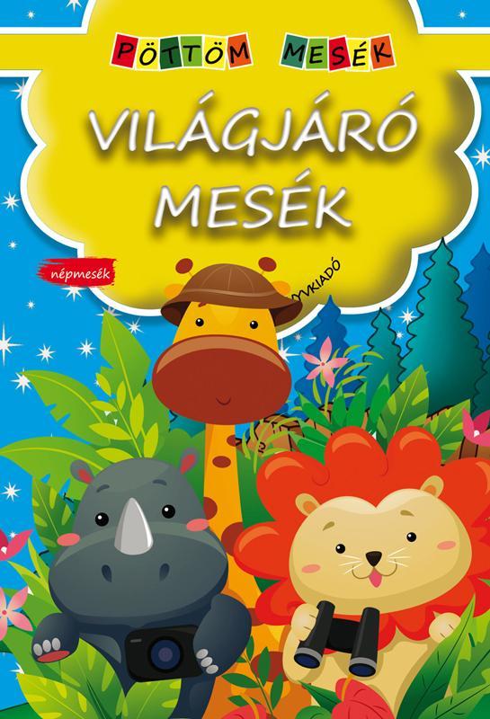 VILÁGJÁRÓ MESÉK - PÖTTÖM MESÉK