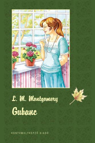 MONTGOMERY LUCY MAUD - GUBANC - KÖTÖTT