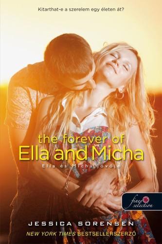 THE FOREVER OF ELLA AND MICHA - ELLA ÉS MICHA JÖVÕJE