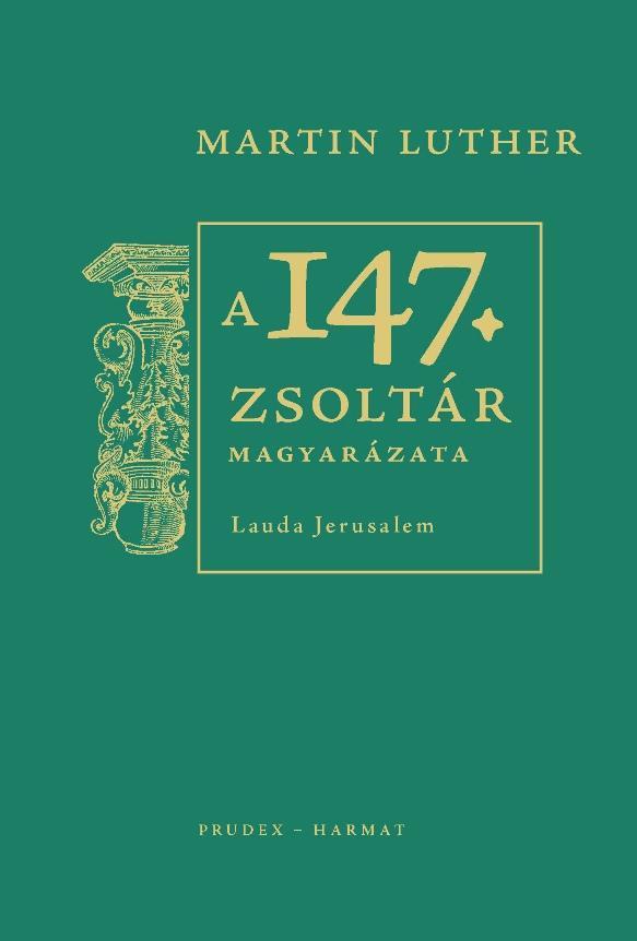 A 147. ZSOLTÁR MAGYARÁZATA - LAUDA JERUSALEM